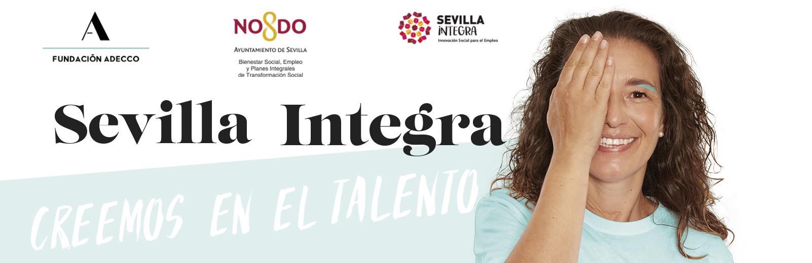 Sevilla Integra es un programa de empleo para personas en riesgo de exclusión social impulsado por el Ayuntamiento de sevilla y desarrollado por la Fundación Adecco